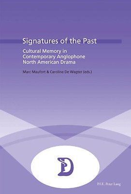 Signatures of the Past: Cultural Memory in Contemporary - Paperback NEW Maufort,