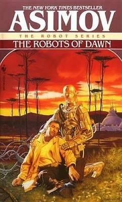 NEW The Robots of Dawn By Isaac Asimov Paperback Free Shipping
