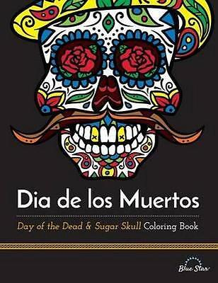 NEW Dia de Los Muertos By Adult Coloring Book Artists Paperback Free Shipping