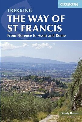 The Way of St Francis: Via di Francesco: From Florence to Assisi and Rome (Cice.