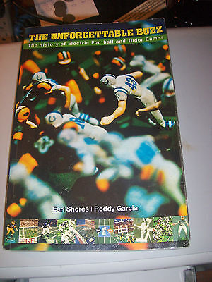 The Unforgettable Buzz : The History of Electric Football and Tudor Games by...