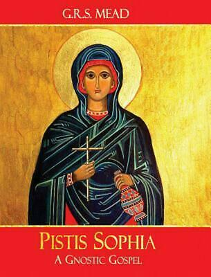 Pistis Sophia: A Gnostic Gospel by G.R.S. Mead (English) Hardcover Book Free Shi