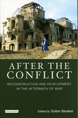 After the Conflict: Reconstruction and Development in the Aftermath of War (Int.
