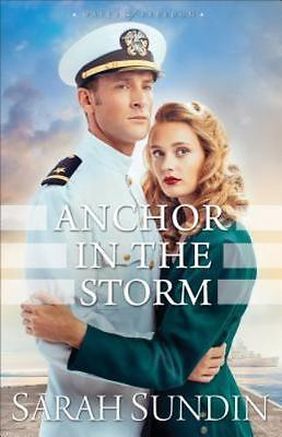 Waves of Freedom: Anchor in the Storm : A Novel 2 by Sarah Sundin 2016 SC