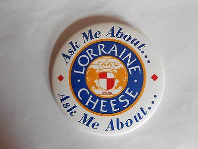 Cool Vintage Ask Me About Lorraine Brand Cheese Advertising Employee Pinback