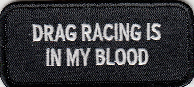 Drag Racing Is In My Blood Embroidered Patch