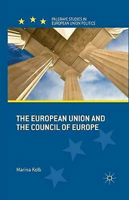 European Union and the Council of Europe by M. Kolb (English) Paperback Book Fre