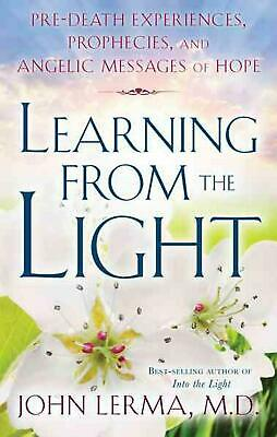 Learning from the Light: Pre-Death Experiences, Prophecies, and Angelic Messages