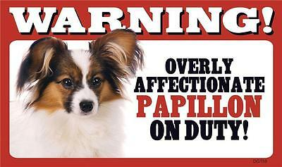 Warning! Overly Affectionate Papillon On Duty Dog Wall Sign Gift USA