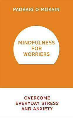 Mindfulness for Worriers: Overcome Everyday Stre, O'Morain, Padraig, New