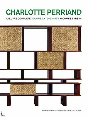 Charlotte Perriand, the complete work Vol. Vol. 3 : 1956 - 1968