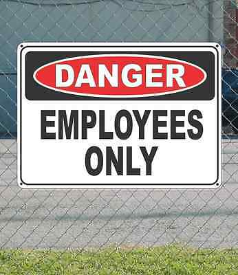 """DANGER Employees Only - OSHA Safety SIGN 10"""" x 14"""""""