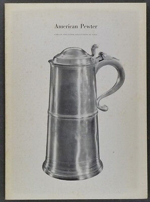 Antique American Pewter: Garvan Collection, Yale- 1965 Exhibition Catalog