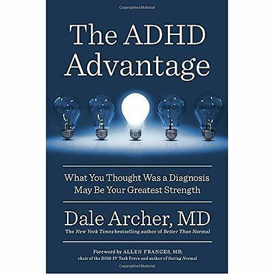 The ADHD Advantage: What You Thought Was a Diagnosis Ma - Paperback NEW Dale Arc