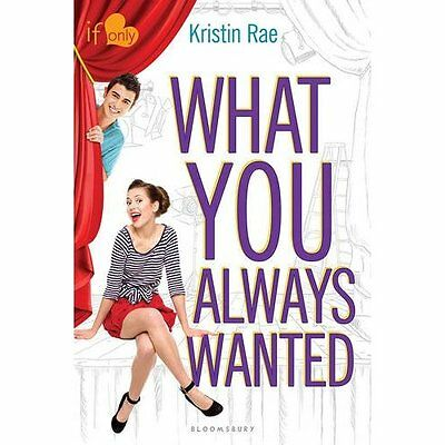 What You Always Wanted: An If Only novel - Paperback NEW Kristin Rae(Aut 2 Jun.