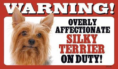 "Warning Overly Affectionate Silky Terrier On Duty Wall Sign 5"" x 8"" Dog Puppy"