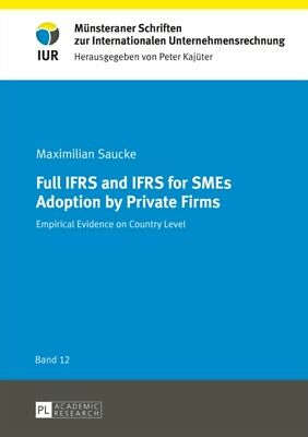 Full IFRS and IFRS for SMEs Adoption by Private Firms: Empirical Evidence on Co.