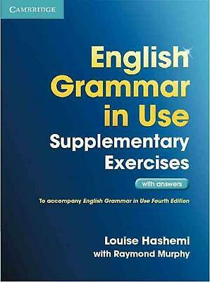 English Grammar in Use Supplementary Exercises with Answers by Louise Hashemi (E