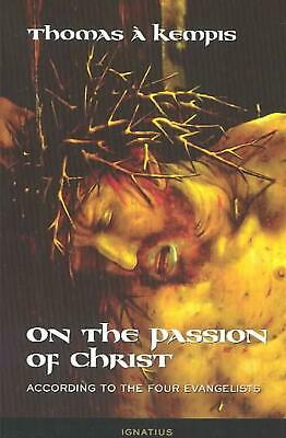 On the Passion of Christ: According to the Four Evangelists : Prayers and Medita