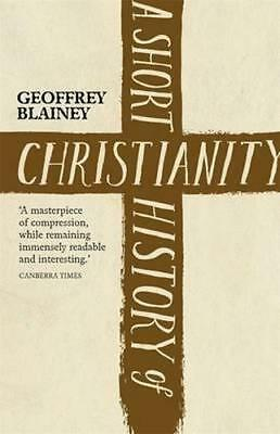 NEW A Short History of Christianity By Geoffrey Blainey Paperback Free Shipping