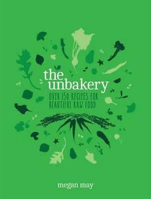 NEW The Unbakery By Megan May Hardcover Free Shipping