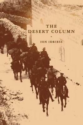 NEW The Desert Column By Ion Idriess Paperback Free Shipping