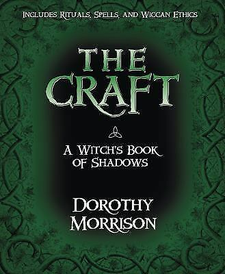 The Craft - A Witch's Book of Shadows by Morrison, Dorothy
