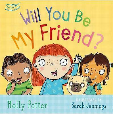 Will you be my Friend?; Hardback Book; Potter Molly, 9781472932716