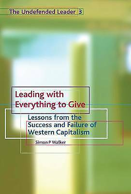 Leading with Everything to Give (Vo; Paperback Book; Walker Simon .P.