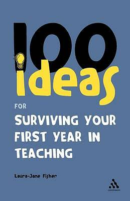 100 Ideas for Surviving your First Year in Teaching (Continuum One Hundreds), Fi