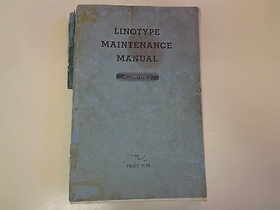 Linotype Maintenance Manual 1943 Printing Mechanism Typesetting