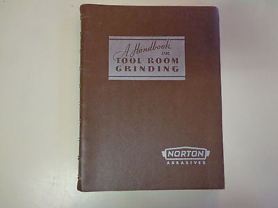 A Handbook for Tool Room Grinding 1947 Norton Abrasives Catalog Machinist