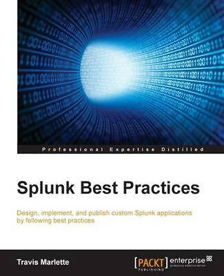 Splunk Best Practices by Travis Marlette (English) Paperback Book Free Shipping!