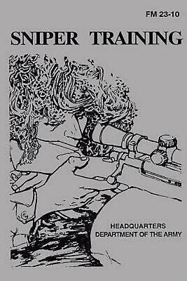 Sniper Training: Field Manual 23-10 by U.S. Department of the Army (English) Pap