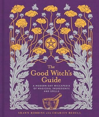 The Good Witch's Guide by Shawn Robbins Hardcover Book