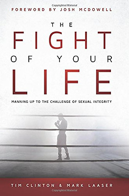 The Fight of Your Life: Manning Up to the Challenge of  - Paperback NEW Josh McD