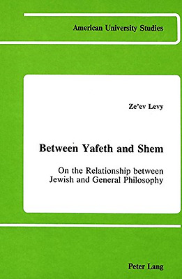 Between Yafeth and Shem: On the Relationship Between Je - Hardcover NEW Ze'ev Le