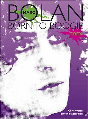 Marc Bolan: Born to Boogie - Paperback NEW Welch, Chris 2008-03-10