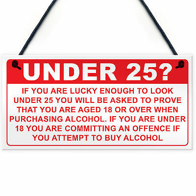 Under 25? PROOF OF AGE Hanging Plaque Funny Bar Pub Alcohol Restaurant Sign
