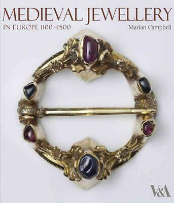 Medieval Jewellery: In Europe 1100-1500 by Marian Campbell (English) Hardcover B