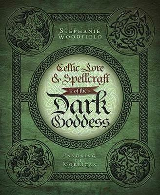 Celtic Lore & Spellcraft of the Dark Goddess: Invoking the Morrigan by Stephanie