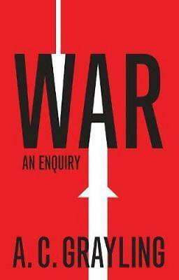 NEW War By A. C. Grayling Hardcover Free Shipping