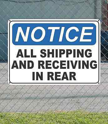 """NOTICE All Shipping and Receiving in Rear - OSHA Safety SIGN 10"""" x 14"""""""