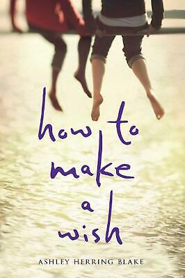How to Make a Wish by Ashley Herring Blake Hardcover Book Free Shipping!