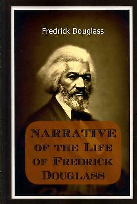 Narrative of the Life of Frederick Douglass: An American Slave by Frederick Doug