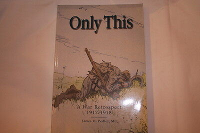 WW1 Canadian CEF Only This War Retrospect 4th Btn Memoir Reference Book