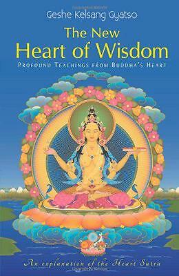 The New Heart of Wisdom: Profound Teachings from Buddha's Heart by Geshe Kelsang