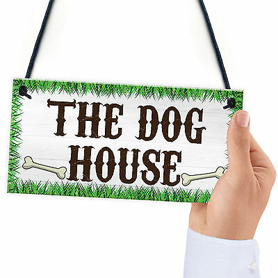 The Dog House Novelty Hanging Plaque Garden Shed Gate Sign Kennel Bed Man Cave