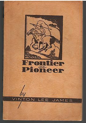 "1938 Texas Pioneer Vinton Lee James Recollections ""Frontier & Pioneer""; SCARCE"