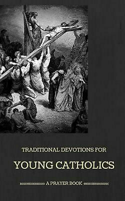Traditional Devotions for Young Catholics: A Prayer Book by M. Zapp (English) Pa